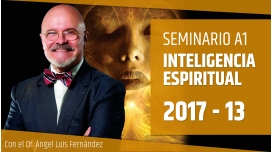 XIII 2017 - INTELIGENCIA ESPIRITUAL - Dr. Ángel Luís Fernández