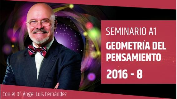 VIII 2016 - GEOMETRÍA DEL PENSAMIENTO - Dr. Ángel Luís Fernández