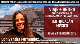 19 al 23 Febrero 2018 - VIAJE + RETIRO EN TEOTIHUACÁN MÉXICO – ESPECIALIZACIÓN DE ENTRELAZAMIENTOS CUÁNTICOS