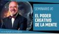 Seminario Online: EL PODER CREATIVO DE LA MENTE - Dr. Ángel Luís Fernández