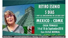 Del 14 al 18 Septiembre 2018 ( MÉXICO - CDMX ) - Reserva - RETIRO ESENIO con Elisa Bernal