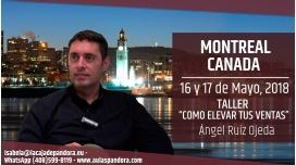 16 y 17 Mayo 2018 ( Montreal, Canadá ) - RESERVA - Taller: Cómo elevar tus ventas - Ángel Ruiz Ojeda