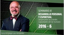 VI ( 2016 ) DESARROLLO PERSONAL Y ESPIRITUAL - Dr. Ángel Luís Fernández
