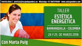 24 y 25 Marzo 2018 ( Bogotá, Colombia ) - RESERVA - Taller Estética Energética con Marta Puig