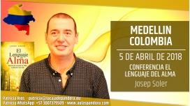 3 Abril 2018 ( Medellín, Colombia ) - Conferencia EL LENGUAJE DEL ALMA con Josep Soler