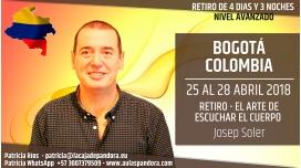 Del 25 al 28 Abril 2018 ( Bogotá, Colombia ) - RESERVA - Retiro de 4 Días EL ARTE DE ESCUCHAR AL CUERPO - Nivel Avanzado