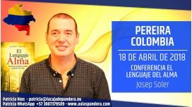 18 Abril 2018 ( Pereira, Colombia ) - Conferencia EL LENGUAJE DEL ALMA con Josep Soler