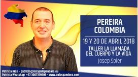 19 y 20 Abril 2018 ( Pereira, Colombia ) - RESERVA - Taller LA LLAMADA DEL CUERPO Y LA VIDA con Josep Soler