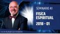 I ( 2018 ) Seminario A1: FÍSICA ESPIRITUAL - Dr. Ángel Luís Fernández