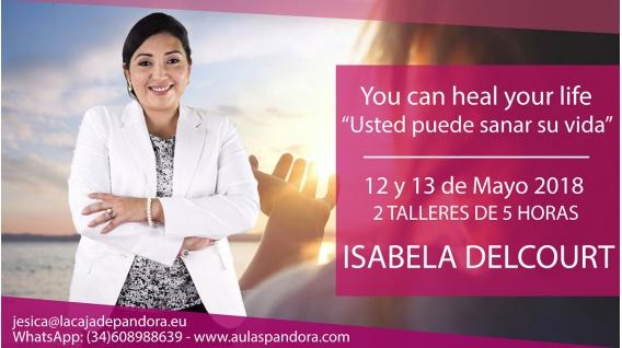 """""""You can healyourlife"""" """"Usted puede sanar su vida"""" Isabela Decourt"""