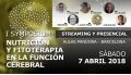 7 Abril 2018 ( Streaming y Presencial ) - I SYMPOSIUM NUTRICIÓN Y FITOTERAPIA EN LA FUNCIÓN CEREBRAL
