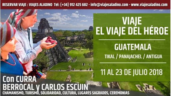 11 al 23 de Julio 2018 - VIAJE A GUATEMALA con Curra Berrocal y Carlos Escuin – El viaje del Héroe
