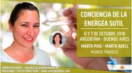 6 y 7 Octubre 2018 ( Buenos Aires, Argentina ) - RESERVA - Taller Consciencia de la Energía Sutil con Marta Puig