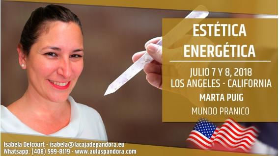 7 y 8 Julio 2018 ( Los Ángeles, California ) - RESERVA - Estética Energética, con Marta Puig