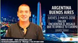 3 Mayo 2018 ( Buenos Aires, Argentina ) - RESERVA - Taller ENCUENTRA EL REGALO QUE TE OFRECE TU CUERPO con Josep Soler
