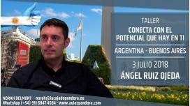 3 Julio 2018 ( Buenos Aires, Argentina ) - RESERVA - Taller CONECTA CON EL POTENCIAL QUE HAY EN TÍ con Ángel Ruiz Ojeda