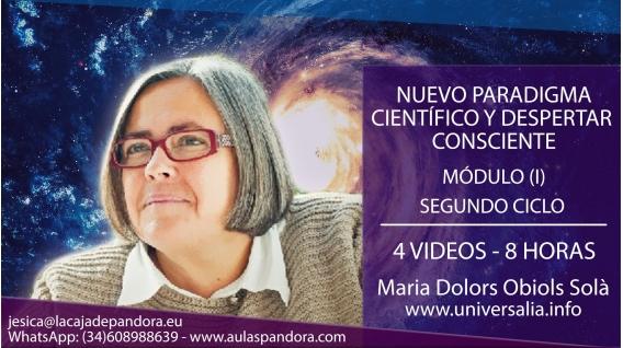 NUEVO PARADIGMA CIENTÍFICO Y DESPERTAR CONSCIENTE - Segundo Ciclo por la DRA. MARIA DOLORS OBIOLS SOLÀ