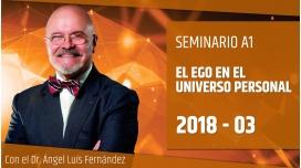 3 ( 2018 ) EL EGO EN EL UNIVERSO PERSONAL - Dr. Ángel Luís Fernández