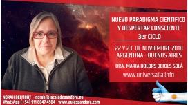 22 y 23 Noviembre 2018 ( Buenos Aires - Argentina ) - RESERVA - 3er CICLO Nuevo Paradigma científico y Despertar Consciente