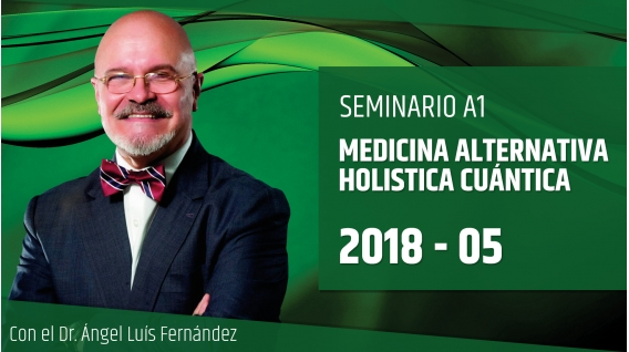 20 Mayo 2018 - MEDICINA ALTERNATIVA HOLÍSTICA CUÁNTICA - Dr. Ángel Luís Fernández
