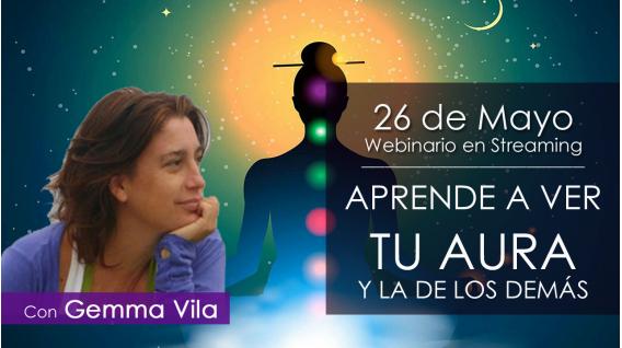 26 y 27 Mayo - APRENDE A VER TU AURA Y LA DE LOS DEMÁS - Gemma Vila
