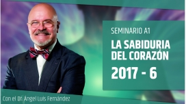 VI 2017 - LA SABIDURÍA DEL CORAZÓN - Dr. Ángel Luís Fernández