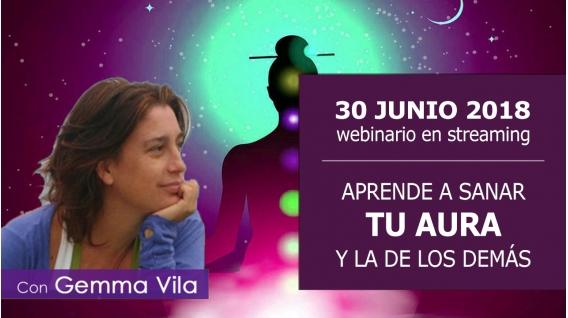 30 Junio 2018 - APRENDE A SANAR TU AURA Y LA DE LOS DEMÁS - Gemma Vila