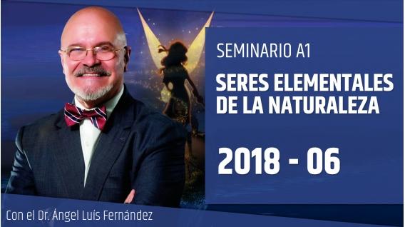 10 Junio 2018 - SERES ELEMENTALES DE LA NATURALEZA - Dr. Ángel Luís Fernández