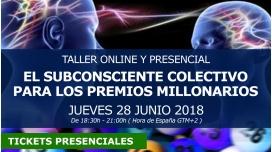 28 Junio 2018 ( Barcelona )  - EL SUBCONSCIENTE COLECTIVO PARA LOS PREMIOS MILLONARIOS