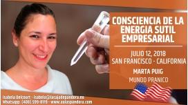 12 Julio 2018 ( San Francisco, California ) - RESERVA - Consciencia de la energía Sutil EMPRESARIAL, con Marta Puig