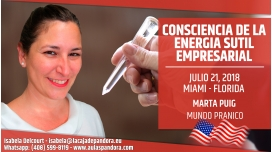 21 Julio 2018 ( Miami, Florida ) - RESERVA - Consciencia de la energía Sutil EMPRESARIAL, con Marta Puig
