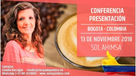 13 Noviembre 2018 ( Bogotá - Colombia ) - CONFERENCIA DE SOL AHIMSA