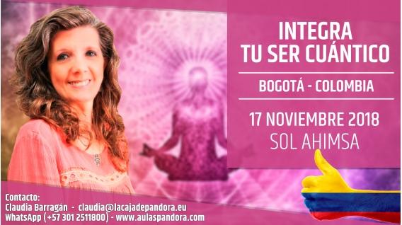 17 Noviembre 2018 ( Bogotá - Colombia ) - RESERVA - Taller - Integra tu Ser Cuántico - Sol Ahimsa