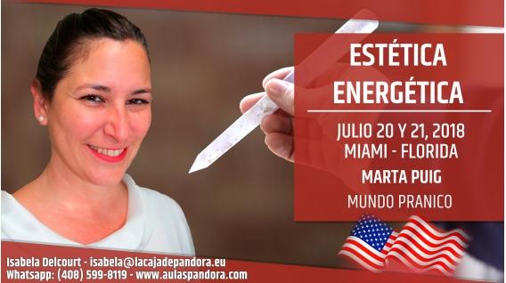 21 y 22 Julio 2018 ( Miami, Florida ) - RESERVA - Estética Energética, con Marta Puig