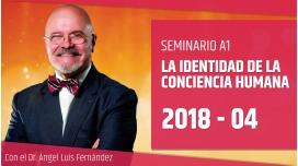 4 ( 2018 ) LA IDENTIDAD DE LA CONCIENCIA HUMANA - Dr. Ángel Luís Fernández