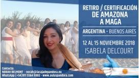 Del 12 al 15 de Noviembre 2018 - RESERVA - Retiro/Certificación DE AMAZONA A MAGA con Isabela Delcourt