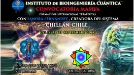 Del 14 al 23 Septiembre 2018 ( CHILE ) - Convocatoria Masiva Bioingenieria Cuántica, con Sandra Fernández y el Equipo IBC
