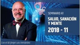 11 Noviembre 2018 ( En Directo ) Seminario A1: SALUD, SANACIÓN Y MENTE con Dr. Ángel Luís Fernández