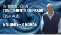 Introducción al CONOCIMIENTO UNIFICADO - César Actis