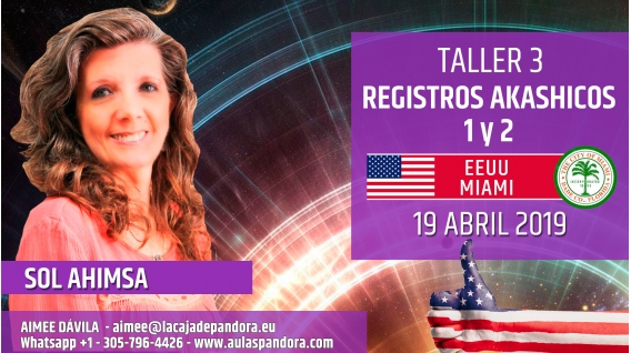 18 Abril 2019 ( EEUU, Miami ) - RESERVA - Taller Registros Akashicos 1 y 2 - Sol Ahimsa