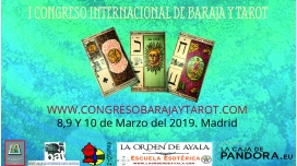 8, 9 y 10 Marzo 2019 ( Madrid, España ) - 1er Congreso Internacional de Baraja y Tarot