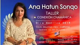 23 Noviembre 2018 ( E.U.A Mountain View - California ) - RESERVA - Taller Conexión Chamánica - ANA HATUN SONQO