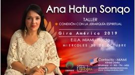 30 Octubre 2019 ( Miami - Florida ) - RESERVA - Taller Conexión con la Jerarquía Espiritual - ANA HATUN SONQO
