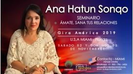 18 Noviembre 2018 ( Miami - Florida ) - RESERVA - Seminario Ámate y Sana tus Relaciones - ANA HATUN SONQO