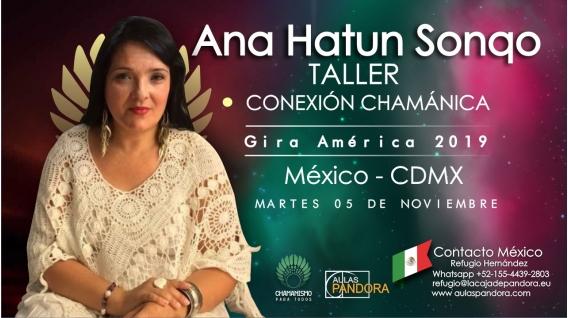13 Diciembre 2018 ( CDMX - México ) - RESERVA - Taller Conexión Chamánica - ANA HATUN SONQO