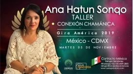 5 Noviembre 2019 ( CDMX - México ) - RESERVA - Taller Conexión Chamánica - ANA HATUN SONQO