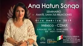 9 y 10 Noviembre 2019 ( CDMX - México ) - RESERVA - Seminario Ámate y Sana tus Relaciones - ANA HATUN SONQO