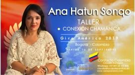 10 Septiembre 2019 ( Bogotá - Colombia ) - RESERVA - Taller Conexión Chamánica - ANA HATUN SONQO