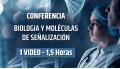 Conferencia: BIOLOGÍA Y MOLÉCULAS DE SEÑALIZACIÓN