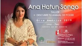 22 Agosto 2019 ( Lima - Perú ) - RESERVA - Taller Descubre tu animal de Poder - ANA HATUN SONQO